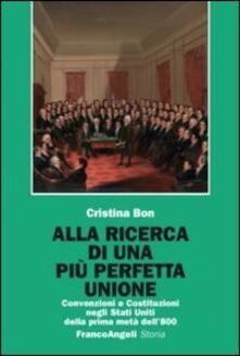Birrafraitrulli.it Alla ricerca di una più perfetta unione. Convenzioni e Costituzioni negli Stati Uniti della prima metà dell'800 Image