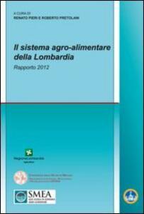 Il sistema agro-alimentare della Lombardia. Rapporto 2012