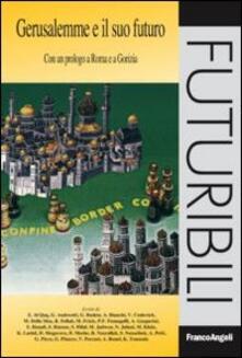 Gerusalemme e il suo futuro. Con un prologo a Roma e a Gorizia - copertina
