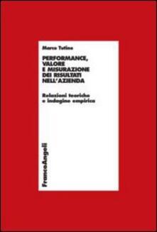 Performance, valore e misurazione nellazienda. Relazioni teoriche e indagine empirica.pdf