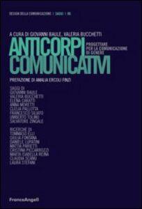 Libro Anticorpi comunicativi. Progettare per la comunicazione di genere