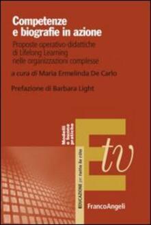 Competenze e biografie in azione. Proposte operativo-didattiche di Lifelong Learning nelle organizzazioni complesse - copertina