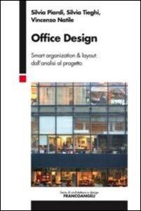 Libro Office design. Smart organization & layout: dall'analisi al progetto Silvia Piardi , Silvia Tieghi , Vincenzo Natile