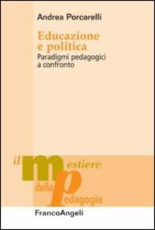 Collegiomercanzia.it Educazione e politica. Paradigmi pedagogici a confronto Image