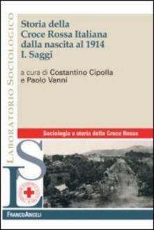 Storia della croce rossa italiana dalla nascita al 1914. Vol. 1: Saggi. - copertina