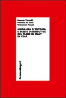 Modalità d'entrata e scelte distributive del made in Italy in Cina - Donata Vianelli,Patrizia De Luca,Giovanna Pegan - copertina