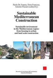 Sustainable Mediterranean Construction. Sustainable environment in the Mediterranean region: from housing to urban and land scale construction