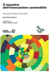 Il mosaico dell'innovazione sostenibile. Valtellina. Profili di sviluppo