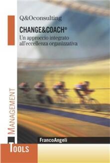 Change&coach. Un approccio integrato all'eccellenza organizzativa - Q&O Consulting - ebook