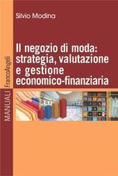 Il negozio di moda: strategia, valutazione e gestione economico-finanziaria