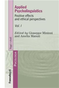 Applied psycholinguistics. Positive effects and ethical perspectives. Vol. 1