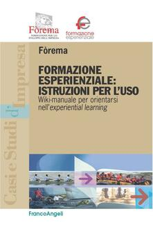 Formazione esperienziale: istruzioni per l'uso. Wiki-manuale per orientarsi nell'experiential learning - Fòrema - ebook