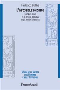 L' impossibile incontro. Gli Stati Uniti e la destra italiana negli anni Cinquanta - Federico Robbe - ebook
