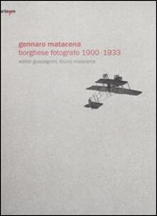 Gennaro Matacena. Borghese fotografo (1900-1933). Ediz. italiana e inglese - Walter Guadagnini,Bruno Matacena - copertina