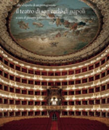 Il teatro di San Carlo di Napoli. Alla scoperta di un protagonista - copertina