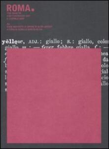 Da cose mai viste II: opere di altri artisti. Catalogo della mostra (Roma, 2-5 aprile 2009)