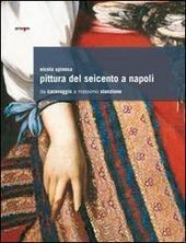Pittura del Seicento a Napoli. Da Caravaggio a Massimo Stanzione