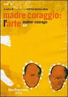 Madre coraggio: l'arte-Mother courage: art - copertina