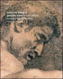 Lezioni di disegno. Gaspare Traversi e la cultura europea del Settecento - Marina Causa Picone - copertina