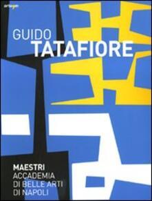 Guido Tatafiore. Catalogo della mostra (Napoli, 5 febbraio-28 marzo 2010) - copertina