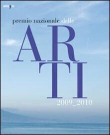 Premio nazionale della arti 2009-2010. Catalogo della mostra (Napoli, 17 giugno-5 luglio 2010). Ediz. italiana e inglese - copertina