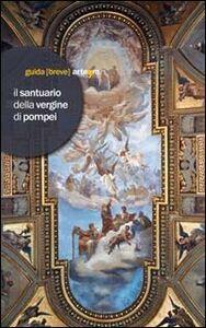 Libro Il Santuario della Vergine di Pompei