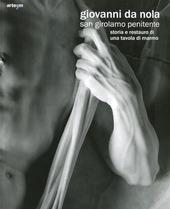 Giovanni da Nola. San Girolamo penitente. Storia e restauro di una tavola di marmo