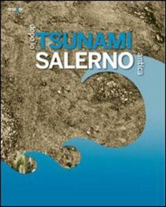 Libro Dopo lo tsunami. Salerno antica. Catalogo della mostra (Salerno, 18 novembre 2011-28 febbraio 2012)