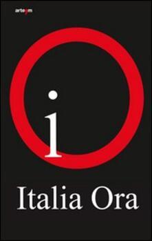 Italia, ora. Catalogo della mostra (Roma, 8 ottobre-13 novembre 2011) - copertina