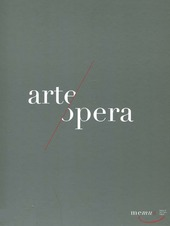 Memus. Opera ad arte. Arte all'opera. Catalogo della mostra (Napoli, 1 ottobre 2011-1 febbraio 2012)