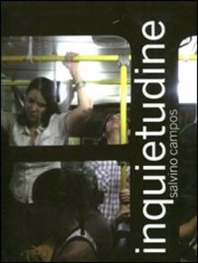Salvino Campos. Inquietudine. Catologo della mostra (Capodimonte, 8 nombre-11 dicembre 2011). Ediz. italiana, inglese e portoghese - Angela Tecce - copertina