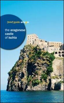 The Aragonese castle of Ischia - copertina