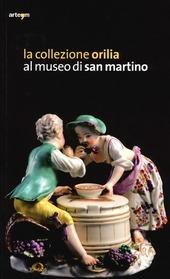 La collezione Orilia al museo di San Martino
