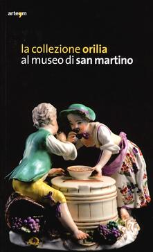 La collezione Orilia al museo di San Martino - copertina
