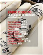 Fabio Donato. Uno sguardo da Occidente. Ediz. multilingue