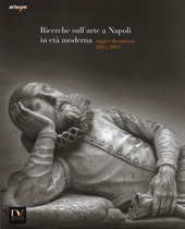 Ricerche sull'arte a Napoli in eta moderna. Saggi e documenti 2012-2013