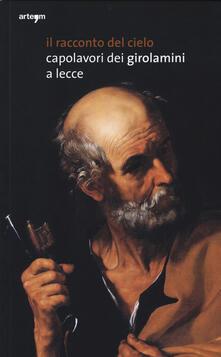 Il racconto del cielo. Capolavori dei Girolamini a Lecce. Catalogo della mostra (Lecce, 27 dicembre 2013-21 marzo 2014) - copertina