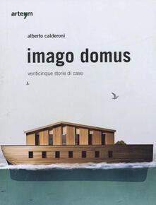 Imago domus. Venticinque storie di casa - Alberto Calderoni - copertina