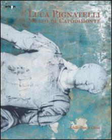Luca Pignatelli. Museo di Capodimonte. Catalogo della mostra (Napoli, 10 maggio-31 luglio 2014). Ediz. multilingue - copertina