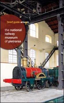 The National Railway Museum of Pietrarsa - copertina