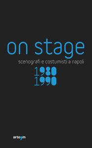 Foto Cover di On stage. Scenografi e costumisti a Napoli 1980-1990, Libro di  edito da Arte'm