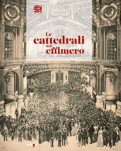 Foto Cover di Le cattedrali dell'effimero, Libro di  edito da Arte'm