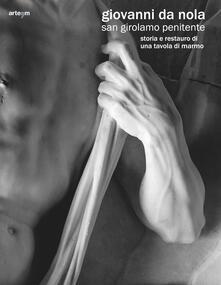 Giovanni da Nola. San Girolamo penitente. Storia e restauro di una tavola di marmo - copertina