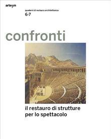 Recuperandoiltempo.it Confronti. Quaderni di restauro architettonico. Vol. 6-7: restauro delle architetture per lo spettacolo, Il. Image