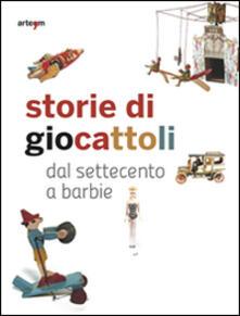 Storie di giocattoli. Dal Settecento a Barbie - Vincenzo Capuano - copertina