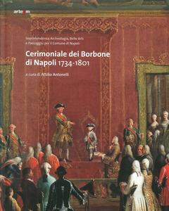 Libro Cerimoniale dei Borbone di Napoli 1734-1801
