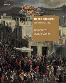 Micco Spadaro a San Martino. Una nuova acquisizione. Ediz. illustrata - copertina