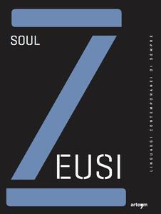 Zeusi. Linguaggi contemporanei di sempre. Vol. 4: Soul.