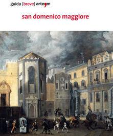 San Domenico Maggiore. Guida (breve). Ediz. illustrata - Pamela Palomba,Melania Marrocco,Annamaria Cuomo - copertina