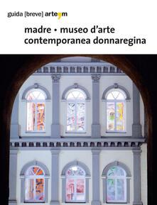 Madre. Museo di arte contemporanea Donnaregina. Ediz. illustrata - copertina